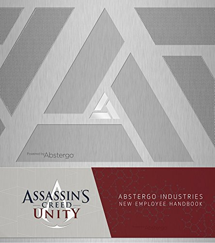 Assassin's Creed Unity: Abstergo Entertainment: Employee Handbook by Christie Golden