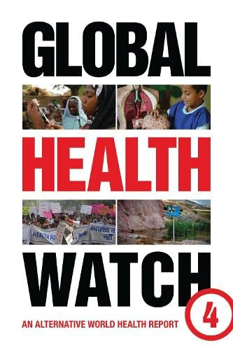 Global Health Watch 4: An Alternative World Health Report by People's Health Movement