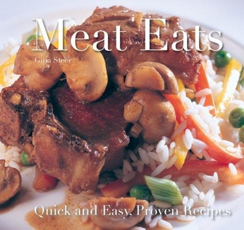 Meat Eats: Quick and Easy Recipes by Gina Steer