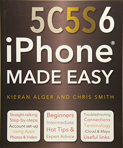 iPhone 5c, 5s and 6 Made Easy by Chris Smith
