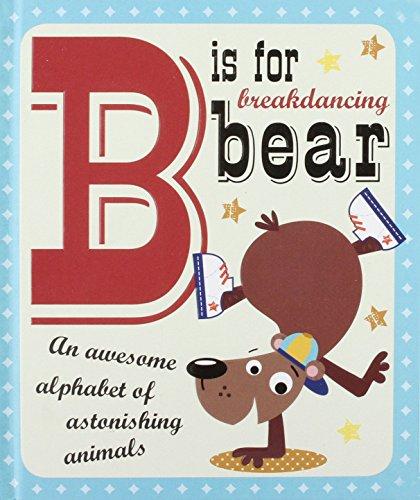 B is for Breakdancing Bear by Stuart Lynch
