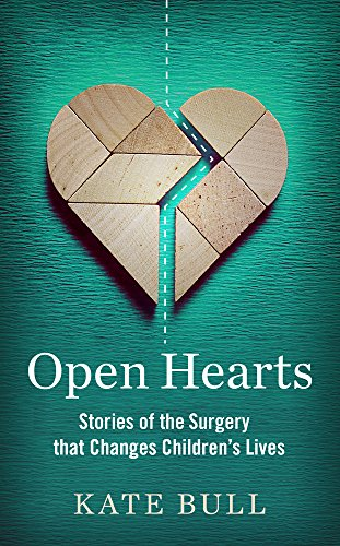 Open Hearts: Stories of the Surgery That Changes Children's Lives by Kate Bull