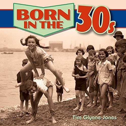 Born in the 30s by Tim Glynne-Jones