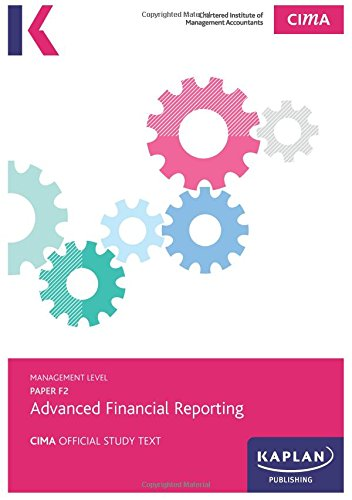 F2 Advanced Financial Reporting - Study Text by