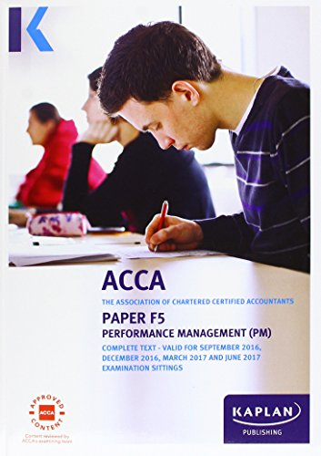 ACCA F5 Performance Management - Complete Text by Kaplan Publishing