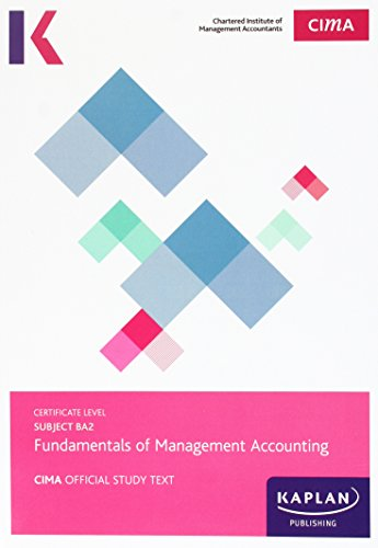 CIMA BA2 Fundamentals of Management Accounting - Study Text by Kaplan Publishing