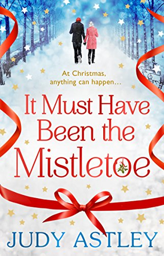 It Must Have Been the Mistletoe by Judy Astley