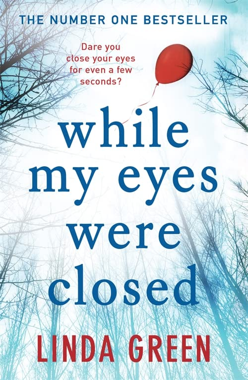 While My Eyes Were Closed by Linda Green