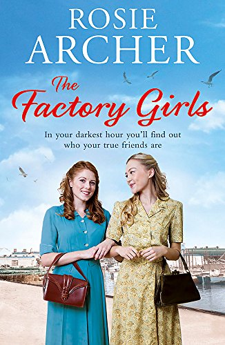 The Factory Girls: 3: The Bomb Girls by Rosie Archer