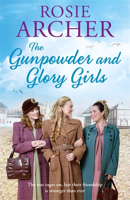 The Gunpowder and Glory Girls: 4: The Bomb Girls by Rosie Archer