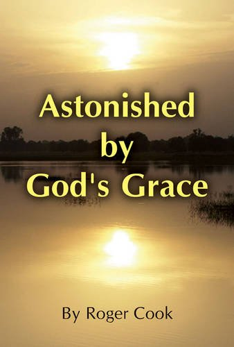 Astonished by God's Grace by Roger Cook