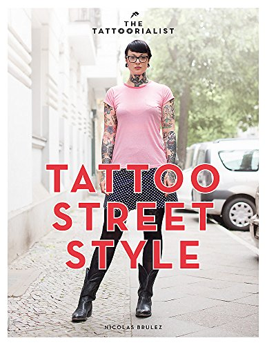 The Tattoorialist: Tattoo Street Styl by Nicolas Brulez