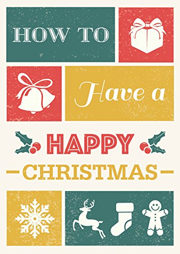 How to Have a Happy Christmas by Tim Thornborough
