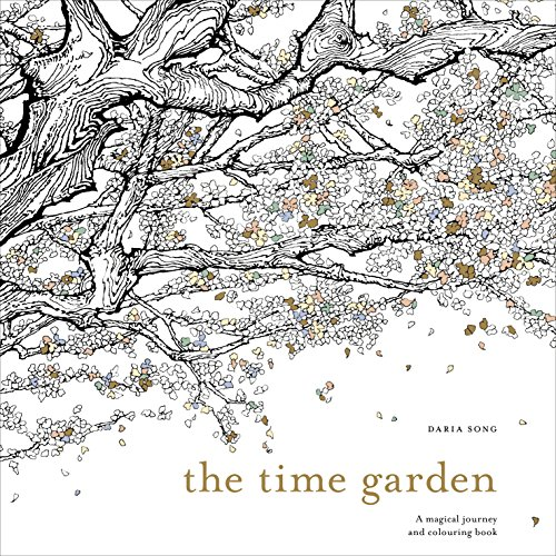 The Time Garden: A Magical Journey and Colouring Book by Daria Song