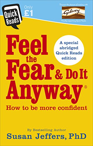 Feel the Fear and Do it Anyway by Susan J. Jeffers