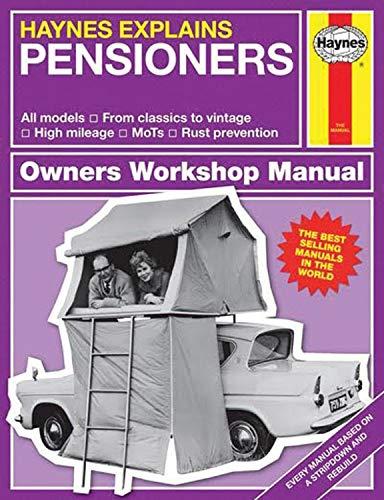 Pensioners - Haynes Explains by Boris Starling