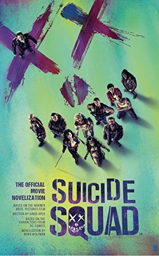 Suicide Squad: The Official Movie Novelization by Marv Wolfman
