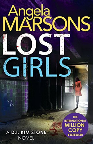Lost Girls: A fast paced, gripping thriller novel by Angela Marsons