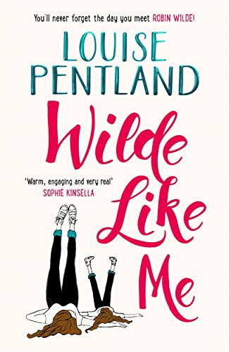 Wilde Like Me: Fall in love with this summer's hottest debut! by Louise Pentland