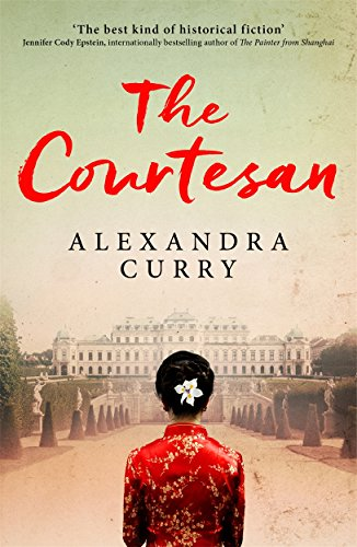 The Courtesan: A Heartbreaking Historical Epic of Loss, Loyalty and Love by Alexandra Curry