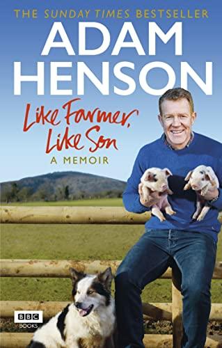Like Farmer, Like Son by Adam Henson