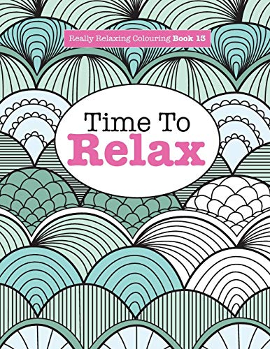 Really Relaxing Colouring Book 13: Time to Relax by Elizabeth James