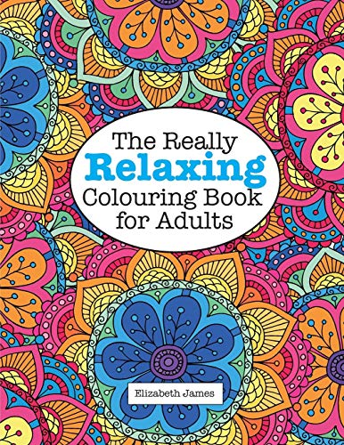 The Really Relaxing Colouring Book for Adults by Elizabeth James