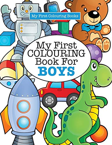 My First Colouring Book for Boys ( Crazy Colouring for Kids) by Elizabeth James