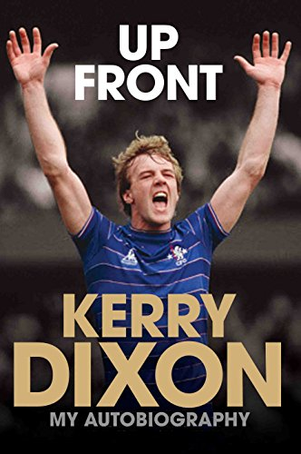 Up Front: My Autobiography by Kerry Dixon