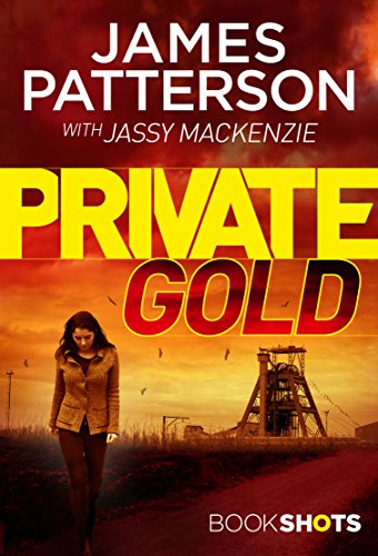 Private Gold: Bookshots by James Patterson