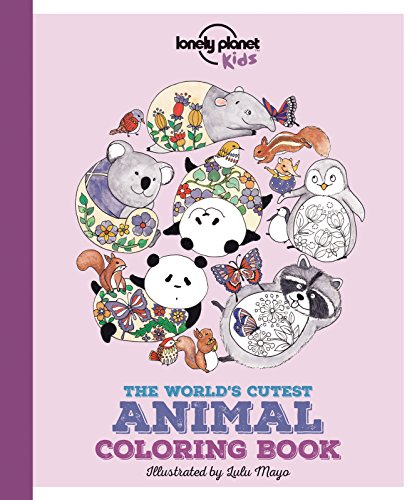 Lonely Planet the World's Cutest Animal Colouring Book by Lonely Planet Kids
