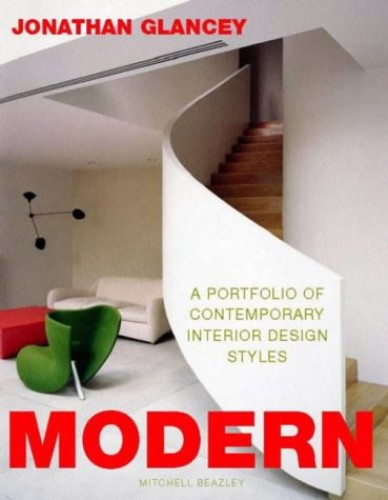 Modern: A Portfolio of Contemporary Interior Designs by Jonathan Glancey