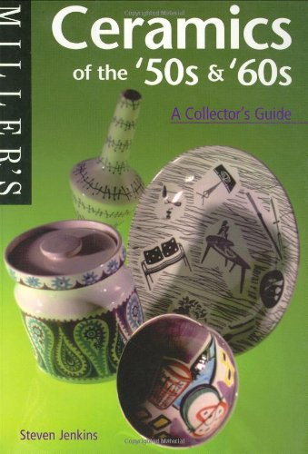 Ceramics of the '50s and '60s: A Collector's Guide by Steven Jenkins