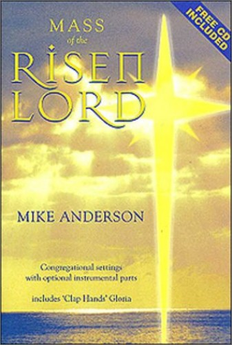 Mass of the Risen Lord by Mike Anderson