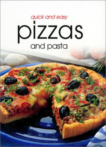 Quick and Easy Pizzas and Pasta by Rachael Blackmore