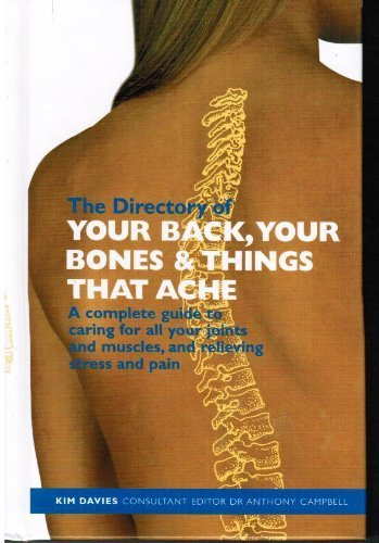 The Directory of: Your Back,Your Banes & Things That Ache by Kim Davies