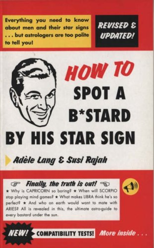 How to Spot a Bastard by His Star Sign by Adele Lang