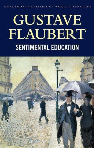 Sentimental Education (Wordsworth Classics of World Literature)