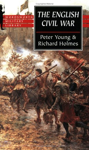 The English Civil War: A Military History of Three Civil Wars, 1642-51 by Peter Young