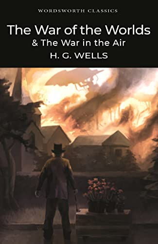 The War of the Worlds and The War in the Air by H. G. Wells