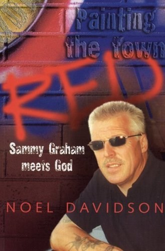 Painting the Town Red: Sammy Graham Meets God by Noel Davidson