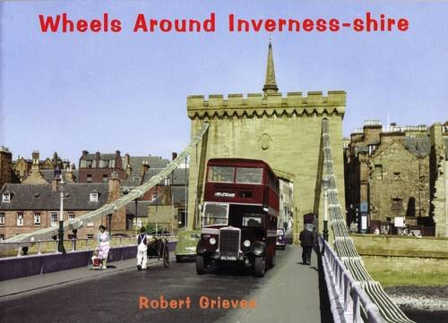 Wheels Around Inverness-Shire by Robert Grieves