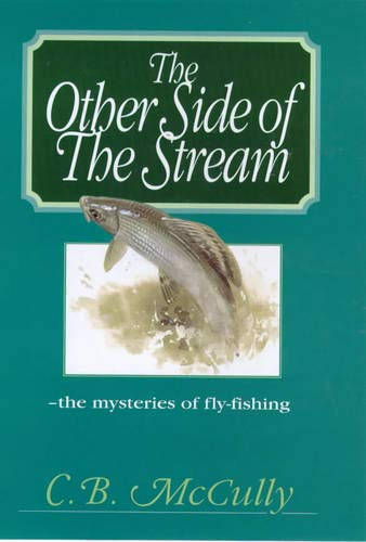The Other Side of the Stream by C.B. McCully