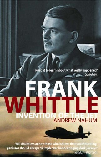 Frank Whittle: Invention of the Jet by Andrew Nahum