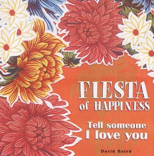 Fiesta of Happiness by David Baird
