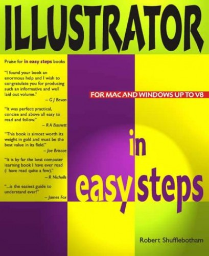 Illustrator in Easy Steps: For PC and Mac by Robert Shufflebotham