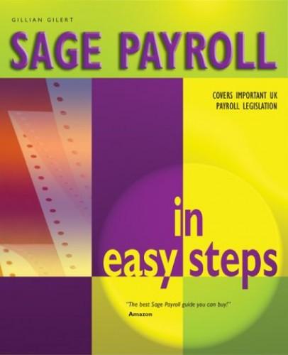 Sage Payroll in Easy Steps by Gillian Gilert