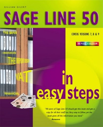 Sage Line 50 V9 in Easy Steps: v. 7-9 by Gillian Gilert