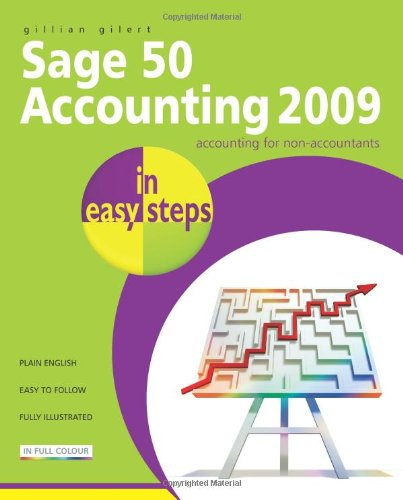 Sage 50 Accounting 2009 in Easy Steps by Gillian Gilert