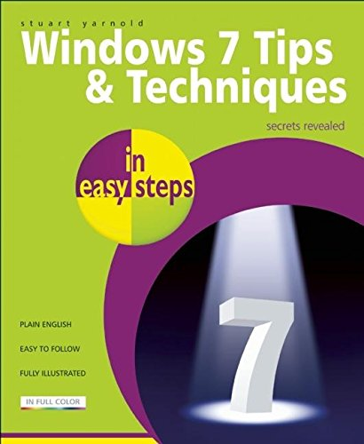 Windows 7 Tips and Techniques in Easy Steps by Stuart Yarnold